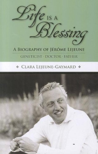 Life is a Blessings - A Biography of Jerome Lejeune