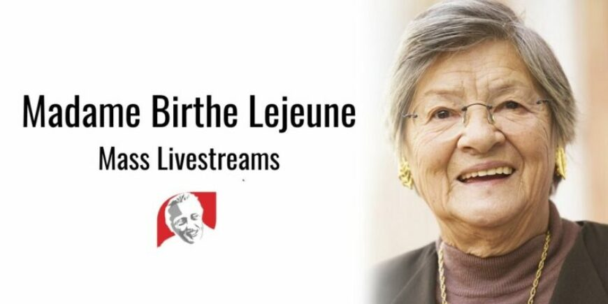 Watch the Madame Birthe Lejeune Funeral & Memorial Masses